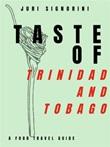 Taste of... Trinidad and Tobago. A food travel guide Ebook di  Juri Signorini, Juri Signorini