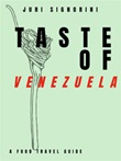 Taste of... Venezuela. A food travel guide Ebook di  Juri Signorini, Juri Signorini