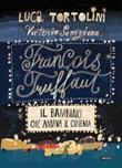 François Truffaut. Il bambino che amava il cinema Libro di  Luca Tortolini