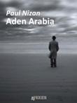 Aden Arabia Ebook di  Paul Nizan, Paul Nizan