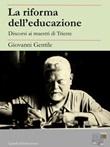 La riforma dell'educazione Ebook di  Giovanni Gentile, Giovanni Gentile