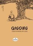 Qigong. The power of life. Ediz. illustrata Libro di Shi Yanti