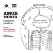 Amor morto. Concerto mistico. Con CD-Audio Libro di  Silvia Pasello, Ares Tavolazzi