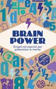 Brain Power. Enigmi ed esercizi per potenziare la mente Libro di