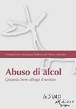 Abuso di alcol. Quando bere affoga il sentire Ebook di  Viviana Censi, Francesca Padrevecchi, Enrica Salvador