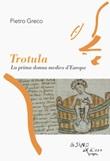 Trotula. La prima donna medico d'Europa Libro di  Pietro Greco