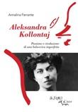 Aleksandra Kollontaj. Passione e rivoluzione di una bolscevica imperfetta Ebook di  Annalina Ferrante