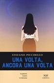 Una volta ancora una volta Libro di  Stefano Piccirillo