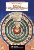 Zodiaco e sviluppo spirituale. L'influsso dei segni sul nostro destino Ebook di  Charles-Rafaël Payeur