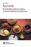 Ayurveda. Rimedi della medicina indiana secondo tradizione ed esperienza Ebook di  Max Mayr