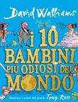 I 10 bambini più odiosi del mondo Libro di  David Walliams