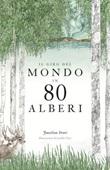 Il giro del mondo in 80 alberi. Ediz. a colori Libro di  Jonathan Drori