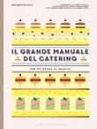 Il grande manuale del catering. Per ricevere al meglio Libro di  Mélanie Dupuis