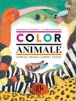 Coloranimale. Come gli animali usano i colori Libro di  Emmanuelle Figueras, Claire de Gastold