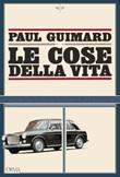 Le cose della vita Ebook di  Paul Guimard