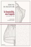 La femminilità, una trappola. Scritti inediti 1927-1983 Ebook di  Simone de Beauvoir