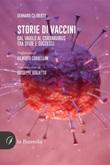 Storie di vaccini. Dal vaiolo al Coronavirus. Tra sfide e successi Ebook di  Gennaro Ciliberto