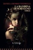 La bambina di Sormano. Odile Libro di  Daniela Desiree Vigorelli