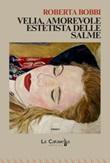 Velia, amorevole estetista delle salme Ebook di  Roberta Bobbi, Roberta Bobbi