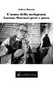 L'uomo della melagrana. Luciano Marrucci poeta e prete Libro di  Andrea Mancini