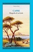 Capri. Biografia di un'isola Libro di  Humbert Kesel