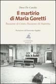 Il martirio di Maria Goretti. Passione di Cristo. Passione di Marietta Libro di  Dino De Carolis