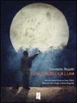 I colori della luna. Tre racconti d'arte su Joan Mirò, Vincent Van Gogh e René Magritte Libro di  Eleonora Bujatti