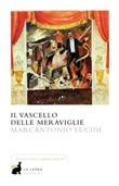 Il vascello delle meraviglie Libro di  Marcantonio Lucidi