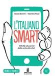 L'italiano smart A2. Attività ed esercizi dalla carta alla chat Libro di  Alessia Benenti, Valentina Mussi