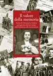 Il valore della memoria. Storia di Clementina Violetta protagonista del suo tempo dalla Resistenza alla ricostruzione Libro di  Lisa Laffi