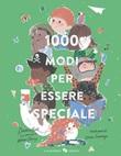 1000 modi per essere speciale. Ediz. a colori Libro di  Davina Bell