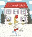 La mia casa. Ediz. a colori Libro di  Astrid Desbordes