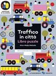 Traffico in città. Imparare in allegria. Libro puzzle. Ediz. a colori Libro di  Aino-Maija Metsola