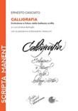 Calligrafia. Evoluzione e futuro della bellezza scritta Libro di  Ernesto Casciato