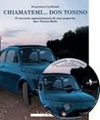 Chiamatemi... don Tonino. Il racconto appassionante di una scoperta: don Tonino Bello. Con CD Audio