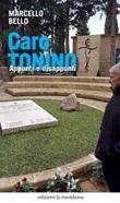 Caro Tonino. Appunti e disappunti Libro di  Marcello Bello