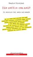 Dio soffre con noi? Il mistero del male nel mondo Libro di  Sandro Vitalini