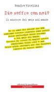 Dio soffre con noi? Il mistero del male nel mondo Ebook di  Sandro Vitalini