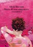 Diario di una viaggiatrice eccentrica Ebook di  Silvia Bisconti