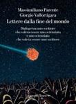 Lettere dalla fine de mondo. Dialogo tra uno scrittore che voleva essere uno scienziato e uno scienziato che voleva essere uno scrittore Ebook di  Massimiliano Parente, Giorgio Vallortigara