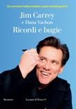 Ricordi e bugie Ebook di  Jim Carrey, Dana Vachon
