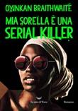 Mia sorella è una serial killer Libro di  Oyinkan Braithwaite