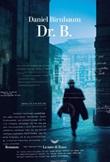Dr. B. Ebook di  Daniel Birnbaum