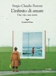 L' infinito di amare. Due vite, una notte Ebook di  Sergio Claudio Perroni
