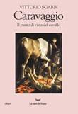 Il punto di vista del cavallo. Caravaggio Ebook di  Vittorio Sgarbi