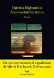 Sconosciuti in treno Ebook di  Patricia Highsmith