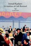 Le mattine al Café Rostand Ebook di  Ismail Kadaré