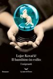 Il bambino in esilio. I migranti Ebook di  Lojze Kovacic