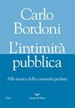 L' intimità pubblica. Alla ricerca della comunità perduta Ebook di  Carlo Bordoni