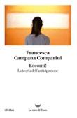 Eccomi! La teoria dell'anticipazione Ebook di  Francesca Campana Comparini